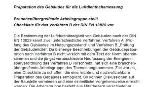 Die Mitteilung der Arbeitsgruppe kann hier: heruntergeladen werden: http://airtight-junkies.de/wp-content/uploads/2014/02/Art_DIN-13829-Verfahren-B_14-02-11.pdf