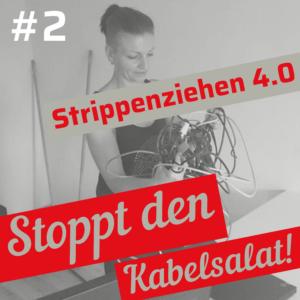 Strippenziehen 4.0: Stoppt den Kabelsalat