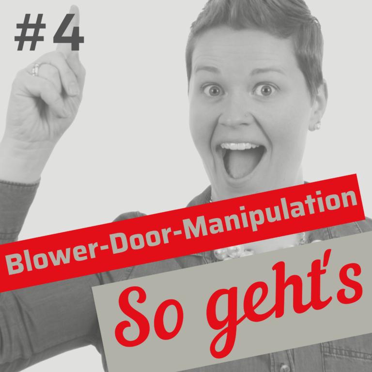 Manipulation bei Blower-Door-Test: 9 Möglichkeiten – Folge 4