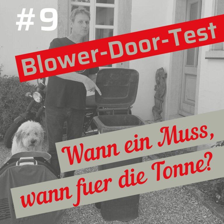 Blower-Door-Test: wann ein Muss, wann für die Tonne? – Folge 9