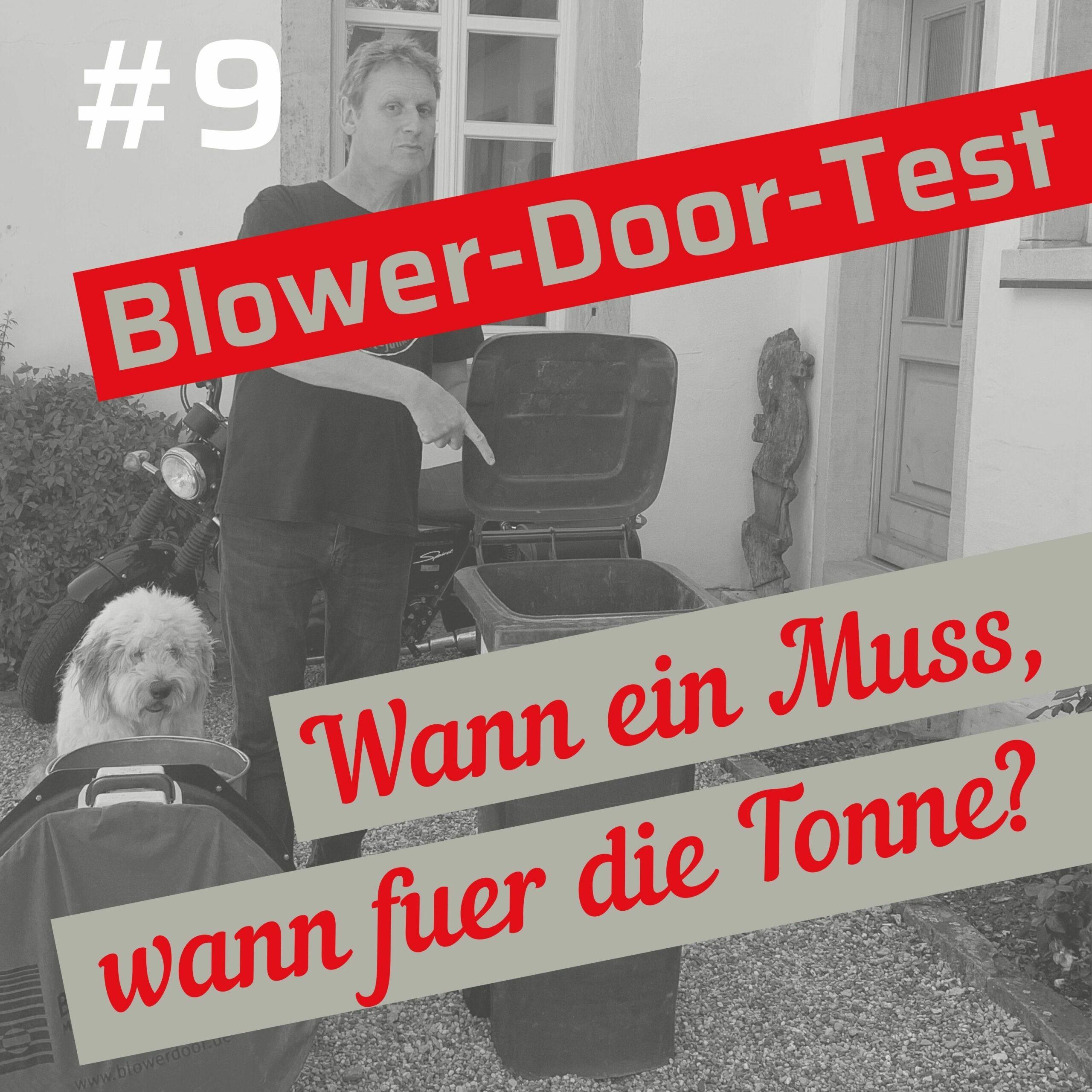 #009 Blower-Door-Test: wann ein Muss, wann für die Tonne?