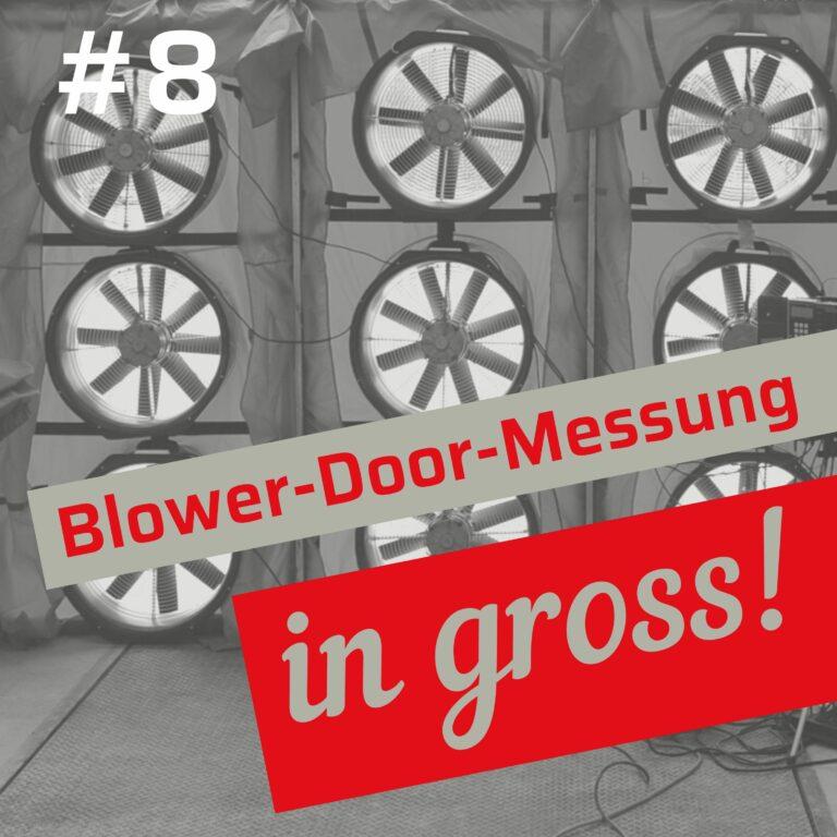 Blower-Door-Test bei großen Gebäuden – Podcast Folge 8