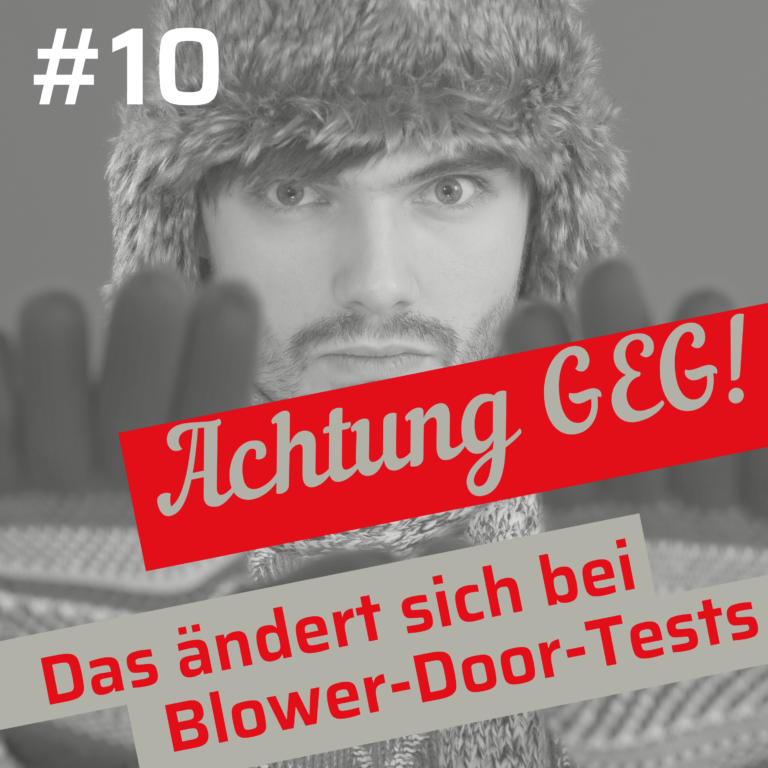Blower-Door-Test & ISO DIN EN 9972:  Das ändert sich durchs GEG –  Folge 10
