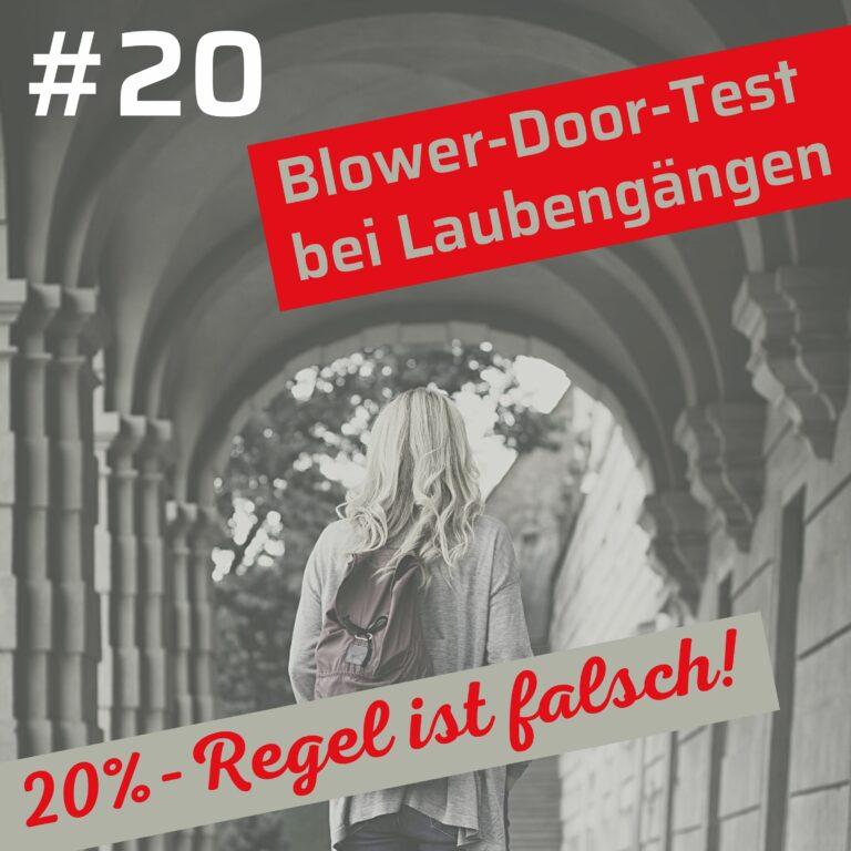 Laubengänge und Blower-Door-Tests bei großen Gebäuden: Die 20 % Regelung ist falsch.