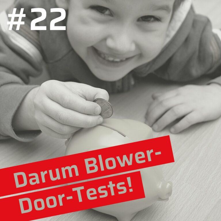 Gründe für einen Blower-Door-Test: Geld sparen und Argumente für luftdichtes Bauen | Folge 22