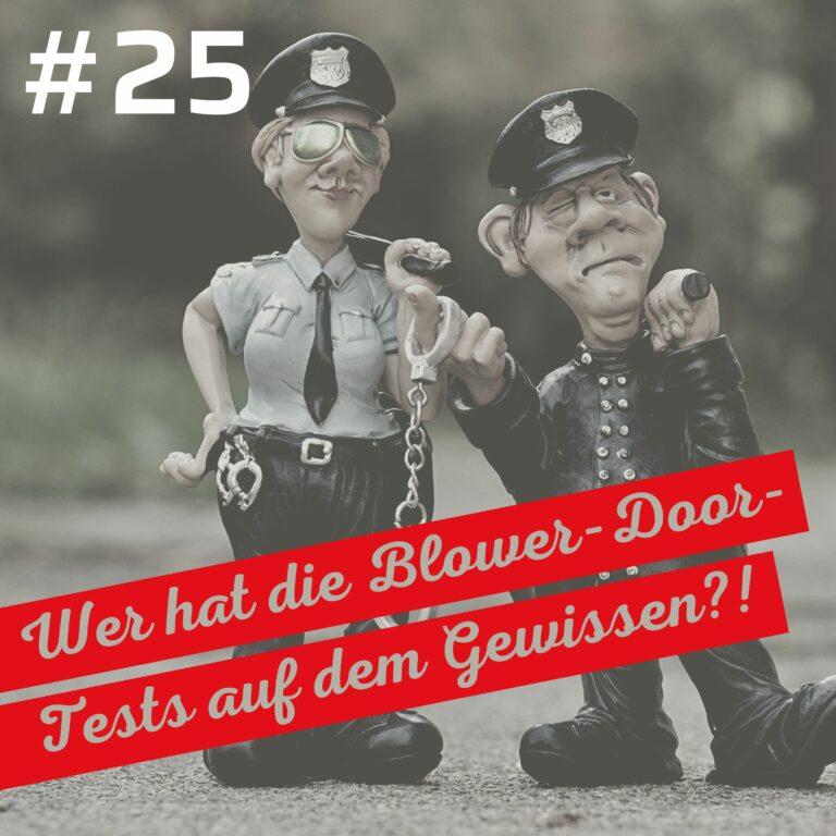 Wann ein Blower-Door-Test noch Geld bringt | BEG Förderung und gesetzliche Vorgaben – Podcast Nr. 25
